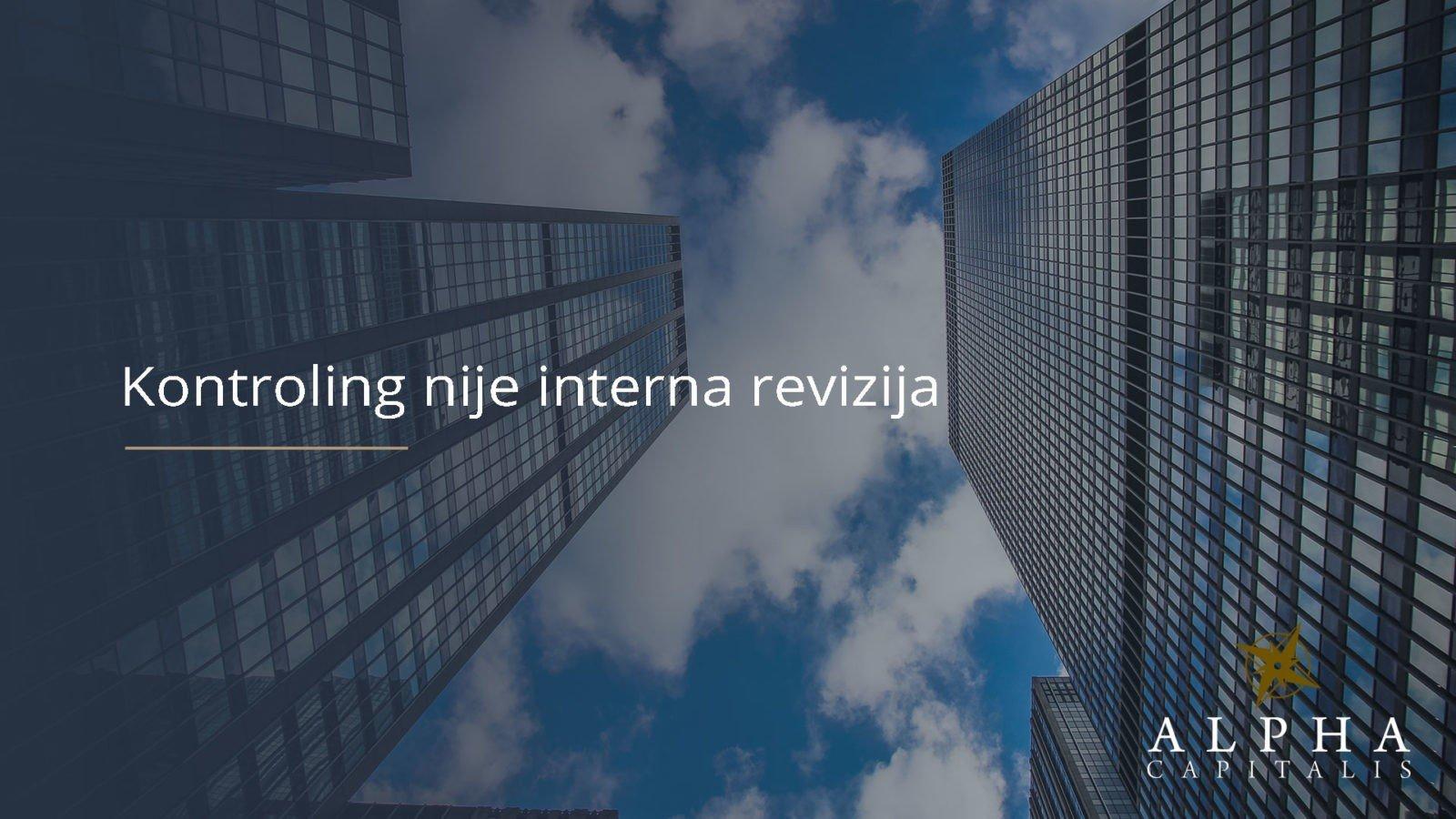Kontroling nije interna revizija - Kontroling nije interna revizija