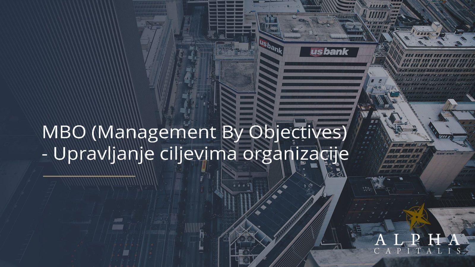 MBO Management By Objectives Upravljanje ciljevima organizacije - MBO (Management By Objectives) - Upravljanje ciljevima organizacije