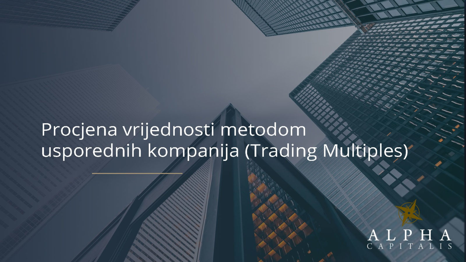 procjena vrijednosti - Procjena vrijednosti metodom usporednih kompanija (Trading Multiples)