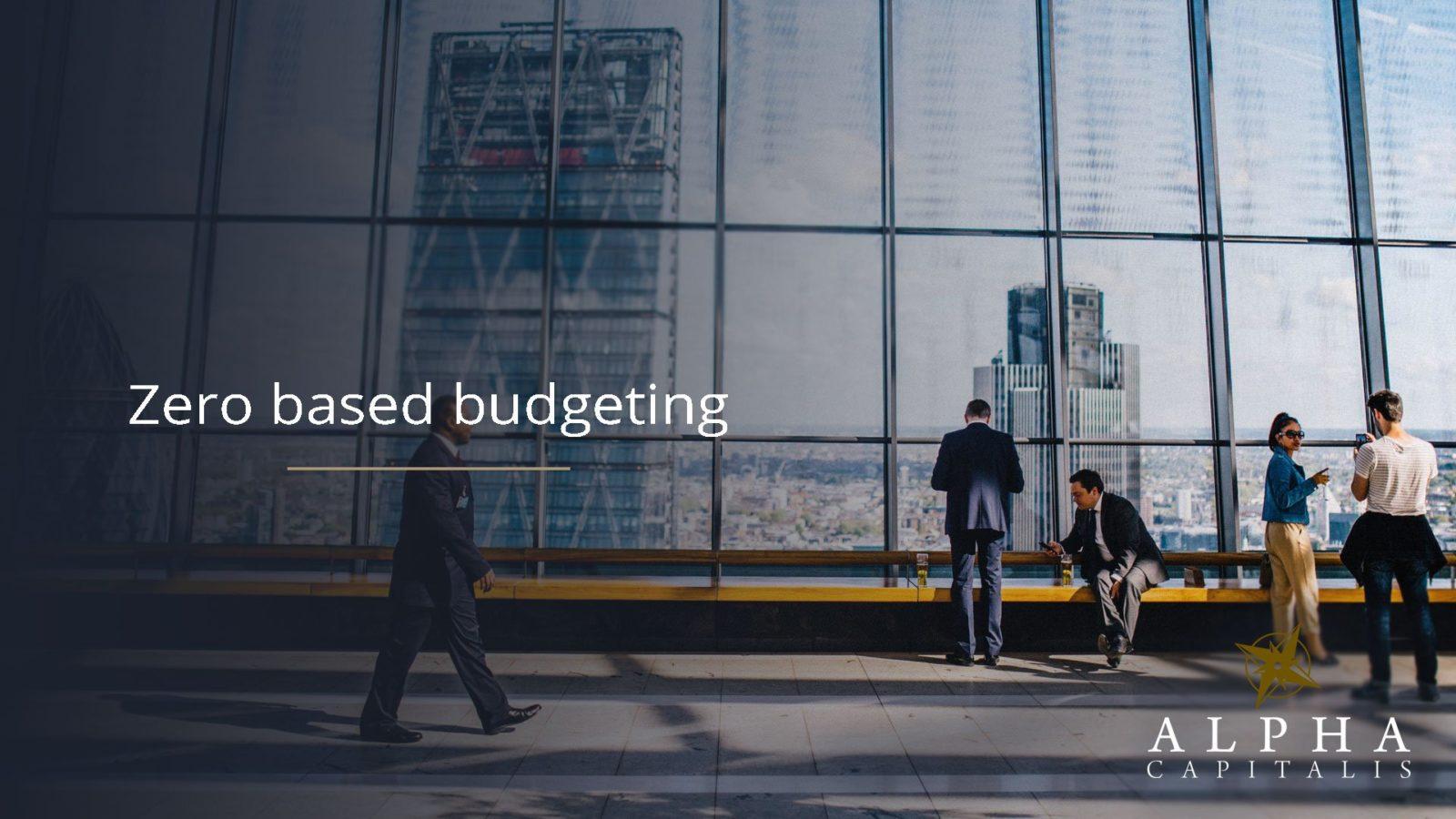 zero based budgeting 4 - Zero Based Budgeting / Budžetiranje nulte razine