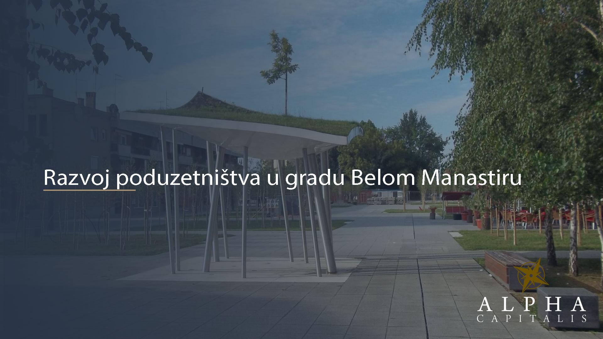 alpha-capitalis-Razvoj-poduzetništva-u-gradu-Belom-Manastiru