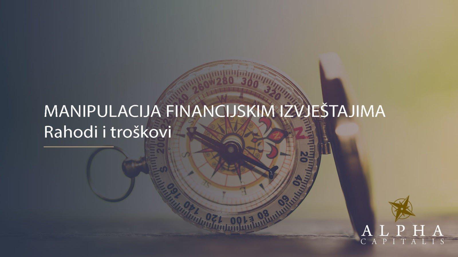 Manipulacija financijskim izvještajima rashodi 2019 01 20 - MANIPULACIJA FINANCIJSKIM IZVJEŠTAJIMA: Troškovi i rashodi