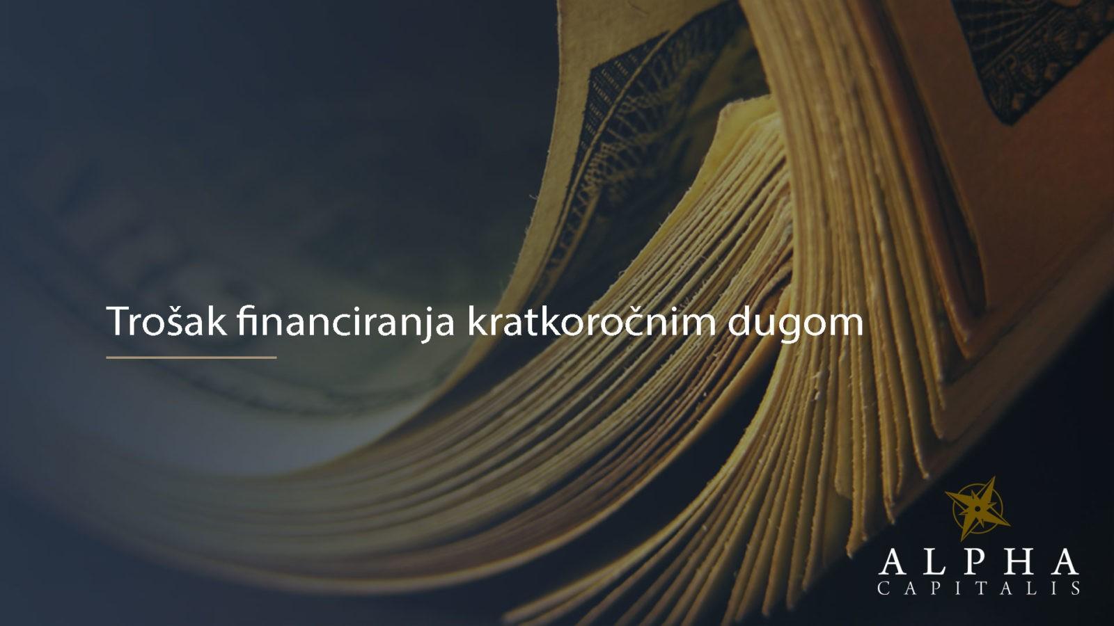 Trosak financiranja kratkorocnim dugom 2019 07 18 - Trošak financiranja kratkoročnim dugom