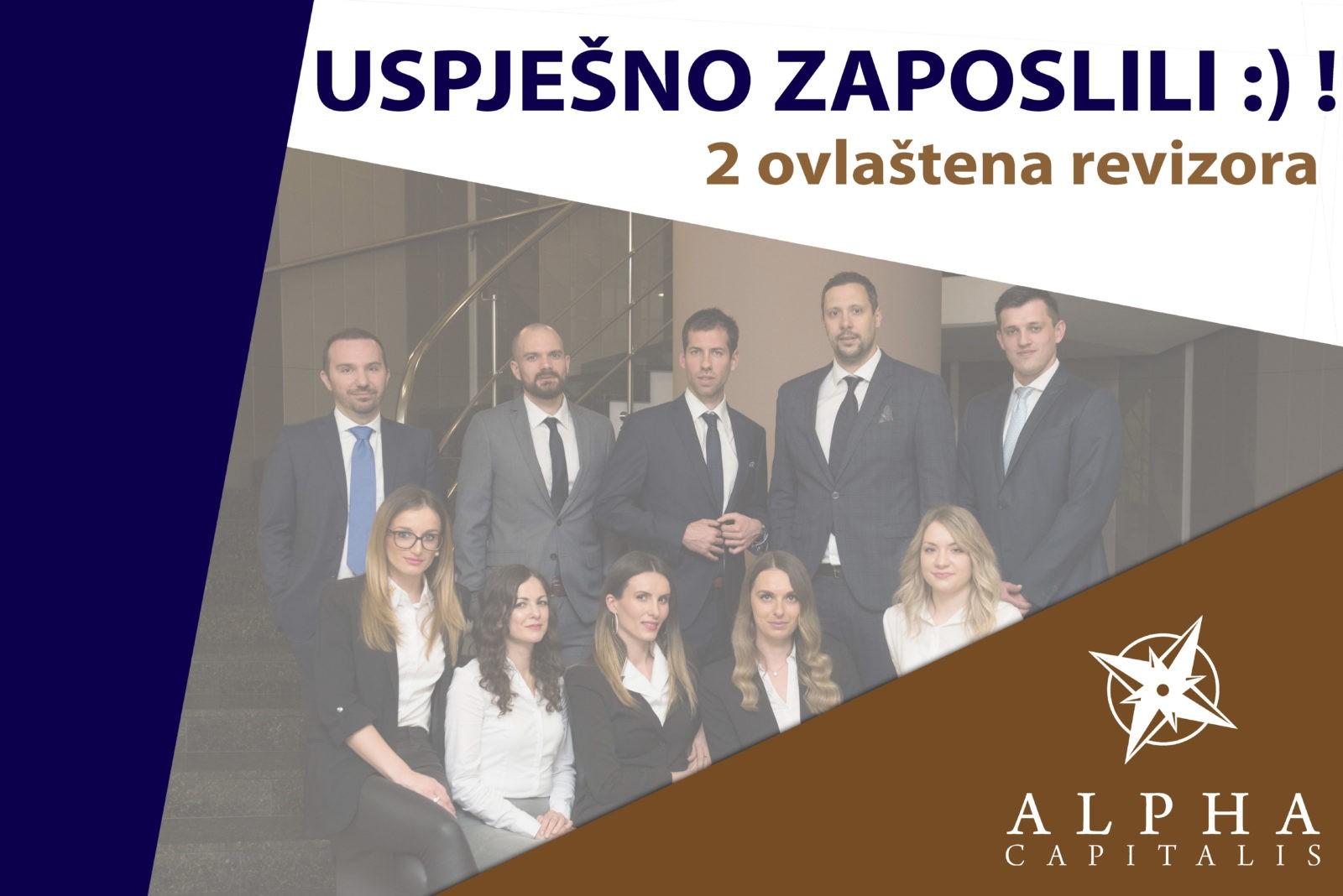 Zaposlili nove clanove tima ALPHA CAPITALIS 2019 10 15 - ALPHA CAPITALIS tim ima nove članove: Menadžeri za reviziju