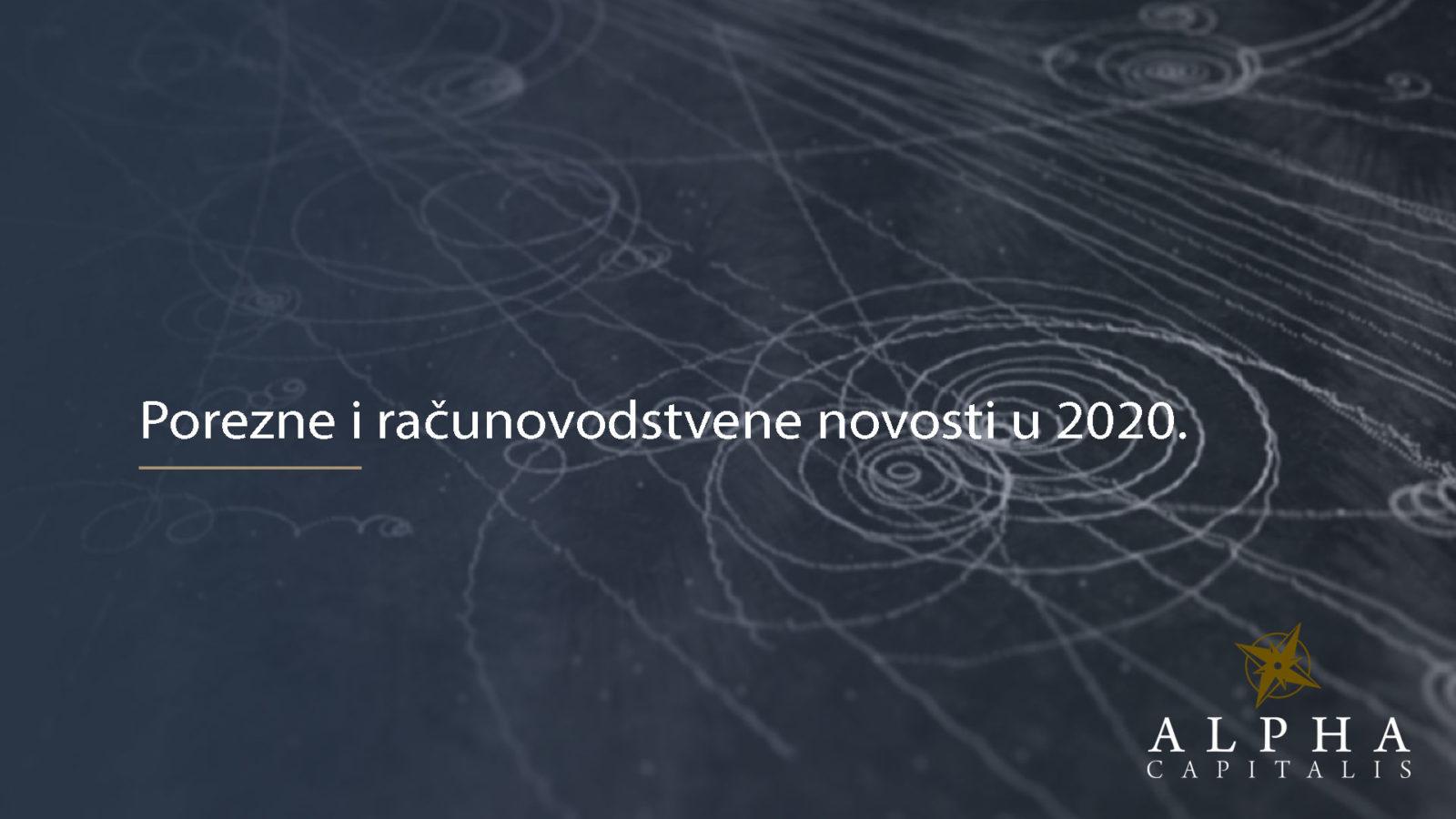 Porezne novosti 2020 01 04 - Porezne i Računovodstvene novosti u 2020.