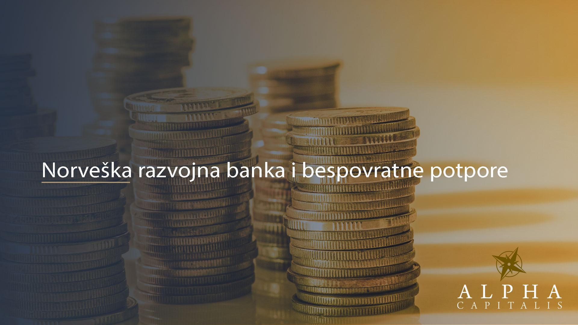 alpha-capitalis-novosti-norveska-razvojna-banka-bespovratne-potpore